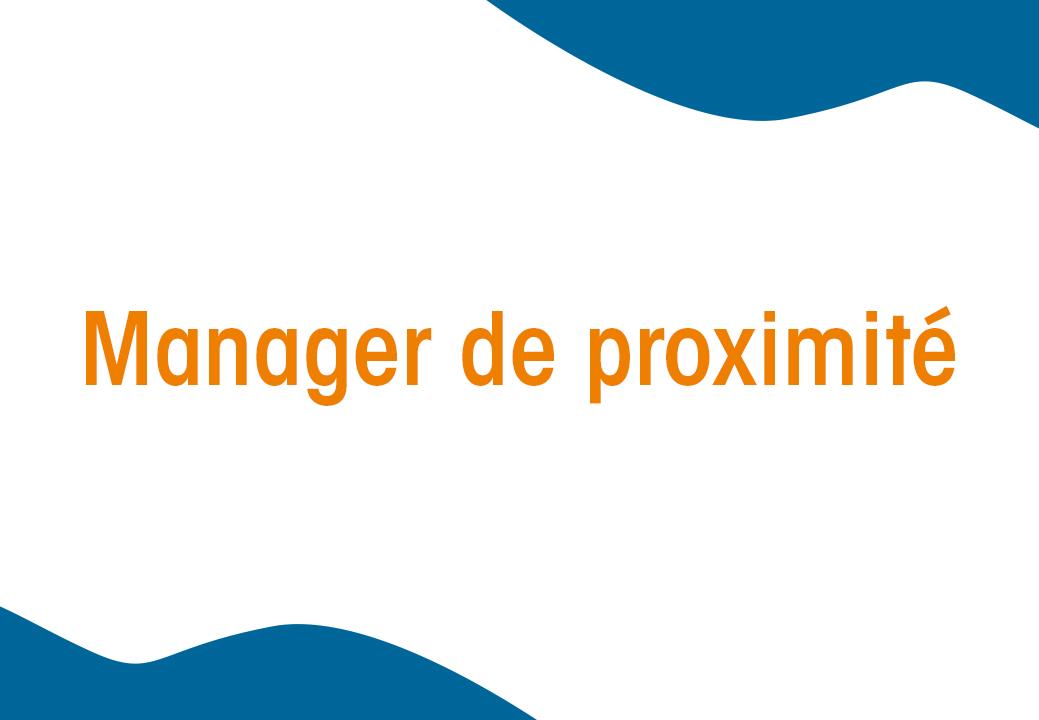 Formation Manager de proximité